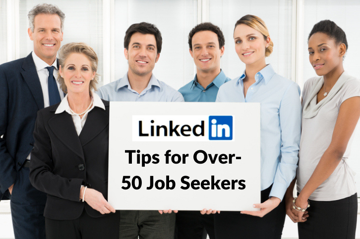 LinkedIn Tips for The Over-50 Job Seeker