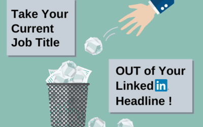 3 Reasons to Take Your Current Job Out of Your LinkedIn Headline